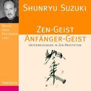 Zen-Geist Anfänger-Geist - Unterweisungen in Zen-Meditation