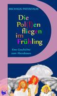 Michalis Patentalis: Die Pol(l)en fliegen im Frühling