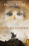 Wolfgang Hohlbein: Die Chronik der Unsterblichen - Die Verfluchten ★★★★★