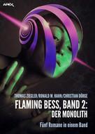 Thomas Ziegler: FLAMING BESS, Band 2: DER MONOLITH ★★★★