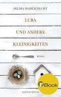 Selma Mahlknecht: Luba und andere Kleinigkeiten