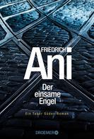 Friedrich Ani: Der einsame Engel ★★★★