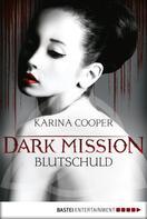Karina Cooper: DARK MISSION - Blutschuld ★★★★