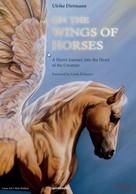 Ulrike Dietmann: On the Wings of Horses