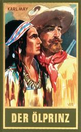 Der Ölprinz - Erzählung aus dem Wilden Westen, Band 37 der Gesammelten Werke