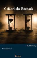 Olaf Warnsing: Gefährliche Rochade