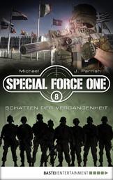 Special Force One 08 - Schatten der Vergangenheit