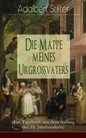Adalbert Stifter: Die Mappe meines Urgroßvaters (Ein Tagebuch aus dem Anfang des 18. Jahrhunderts)
