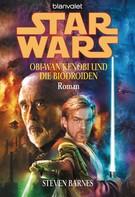 Steven Barnes: Star Wars. Obi-Wan Kenobi und die Biodroiden ★★★★
