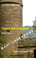 Christian Schneider: Tatort Märchenland: Stille Post - Maxi-Leseprobe