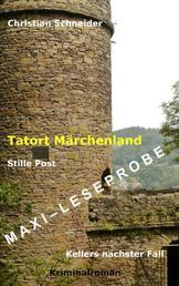 Tatort Märchenland: Stille Post - Maxi-Leseprobe - Kellers nächster Fall