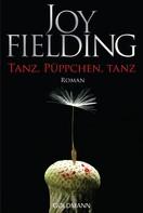 Joy Fielding: Tanz, Püppchen, tanz ★★★★