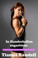 Tianna Randall: In Handschellen zugeritten