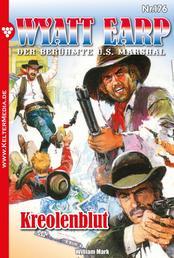Wyatt Earp 176 – Western - Kreolenblut