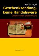 Karl Otto Kagel: Geschenksendung, keine Handelsware ★★★★