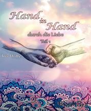 Hand in Hand durch die Liebe - Teil 1