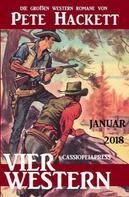 Pete Hackett: Vier Pete Hackett Western Januar 2018