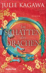 Im Schatten des Drachen - Roman