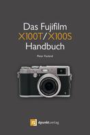 Peter Fauland: Das Fujifilm X100T / X100S Handbuch ★★★★
