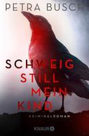 Petra Busch: Schweig still, mein Kind ★★★★