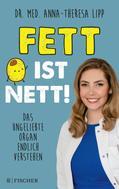 Dr. med. Anna-Theresa Lipp: Fett ist nett. Das ungeliebte Organ endlich verstehen ★★★