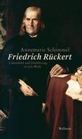 Annemarie Schimmel: Friedrich Rückert