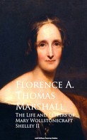 Florence A. Thomas Marshall: The Life and Letters of Mary Wollstonecraft Shelley II