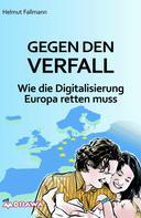 Helmut Fallmann: Gegen den Verfall