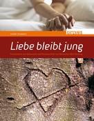 Anne Stabrey: Liebe bleibt jung ★★★★★