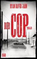 Ryan David Jahn: Der Cop ★★★★