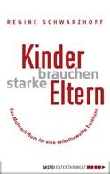 Regine Schwarzhoff: Kinder brauchen starke Eltern