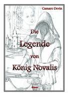 Camaro Devin: Die Legende von König Novalis