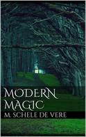 M. Schele De Vere: Modern Magic