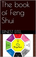 Ernest Eitel: The book of Feng Shui