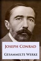 Joseph Conrad: Joseph Conrad - Gesammelte Werke ★★★★