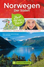 Bruckmann Reiseführer Norwegen der Süden: Zeit für das Beste - Highlights, Geheimtipps, Wohlfühladressen