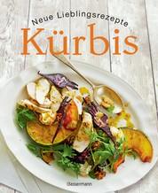 Kürbis - Neue Lieblingsrezepte - Die besten Ideen für Hokkaido-, Butternuss- und andere Kürbissorten