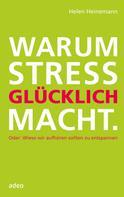 Helen Heinemann: Warum Stress glücklich macht ★★★