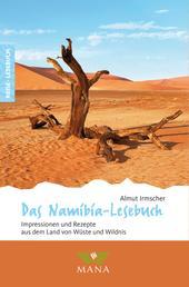 Das Namibia-Lesebuch - Impressionen und Rezepte aus dem Land von Wüste und Wildnis