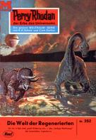 William Voltz: Perry Rhodan 252: Die Welt der Regenerierten ★★★★★