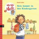 Usch Luhn: Ich bin Nele - Nele kommt in den Kindergarten ★★★★★
