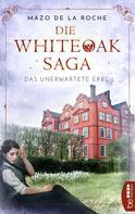 Mazo de la Roche: Die Whiteoak-Saga. Das unerwartete Erbe