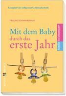 Frauke Schwaiblmair: Mit dem Baby durch das erste Jahr ★★★