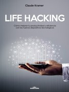 Claude Kramer: LIFE HACKING