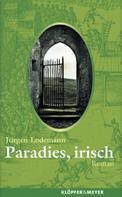 Jürgen Lodemann: Paradies, irisch