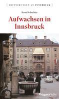 Bernd Schuchter: Aufwachsen in Innsbruck