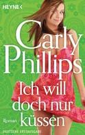 Carly Phillips: Ich will doch nur küssen ★★★★