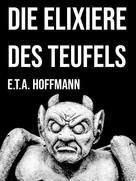 E. T. A. Hoffmann: Die Elixiere des Teufels