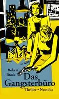 Robert Brack: Das Gangsterbüro ★★