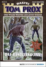 Tom Prox 25 - Western - Das Banditen-Duell